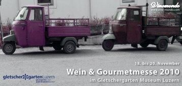 Wein & Gourmetmesse 2010 im Gletschergarten Museum Luzern