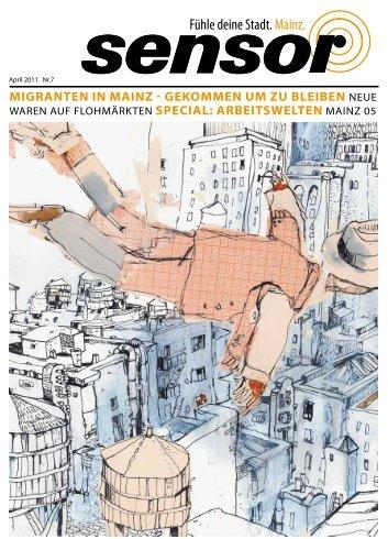 MIGRANTEN IN MAINZ - GEKOMMEN UM ZU ... - sensor Magazin