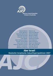 Aber Israel! Deutsche-Israelische Zukunftsperspektiven 2007 - AJC