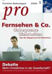 Fernsehen & Co.: Unbequeme Wahrheiten - Medienmagazin pro