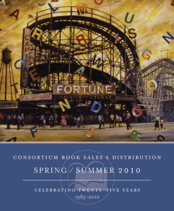 SPRING / SUMMER 2010 - Consortium Book Sales & Distribution