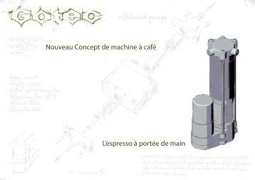 Nouveau Concept de machine à café L'espresso à ... - Gotec SA