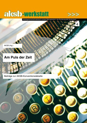 """AKSB-Werkstattheft Nr. 4 """"Am Puls der Zeit"""