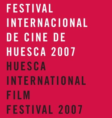 festival internacional de cine de huesca 2007 huesca international ...