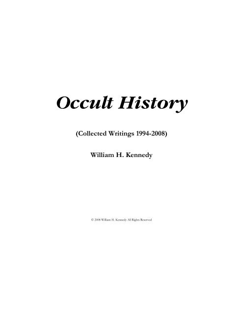 Occult History: Collected Writings 1994-2008 - William H. Kennedy