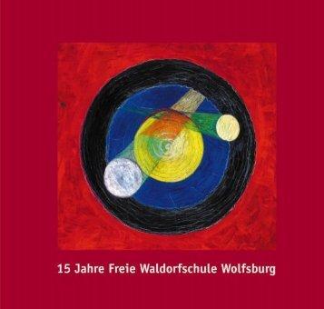 15 Jahre Freie Waldorfschule Wolfsburg