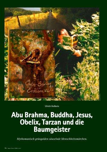 Abu Brahma, Buddha, Jesus, Obelix, Tarzan und die Baumgeister