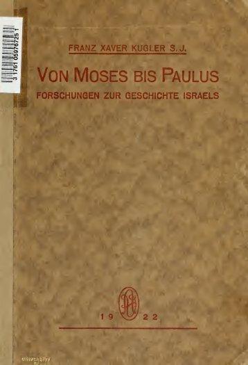 Von Moses bis Paulus, Forschungen zur Geschichte Israels nach ...