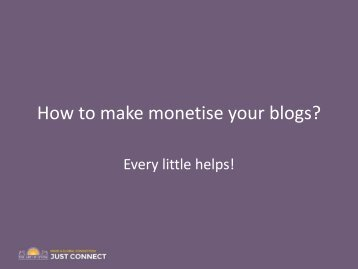 How to Monetize your Blog - Just Connect