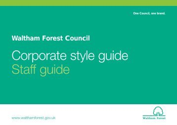 Corporate style guide Staff guide - Waltham Forest Council
