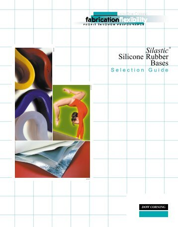 Silastic Silicone Rubber Bases Selection Guide - Milar