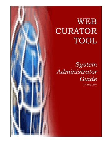 Web Curator Tool System Administrator Guide