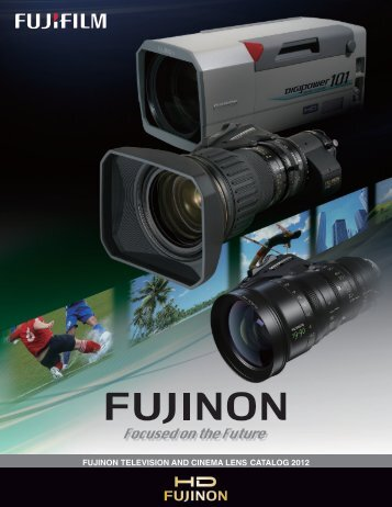 fujinon television and cinema lens catalog 2012 - Fujifilm USA