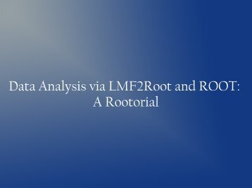 Introduction into ROOT and LMF2ROOT