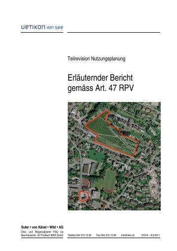 Erläuternder Bericht gemäss Art. 47 RPV - Gemeinde Uetikon am See