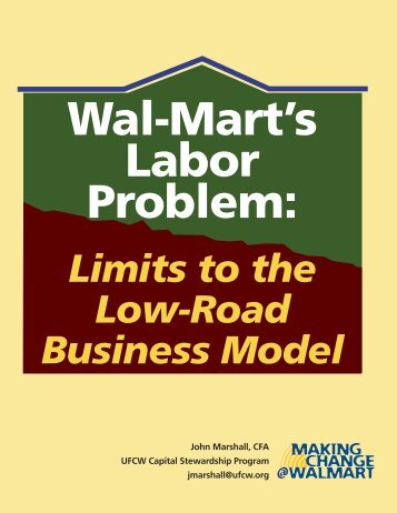 Limits to the Low-Road Business Model - Making Change at Walmart