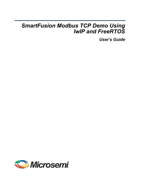SmartFusion Modbus TCP Demo Using lwIP and FreeRTOS     - Actel