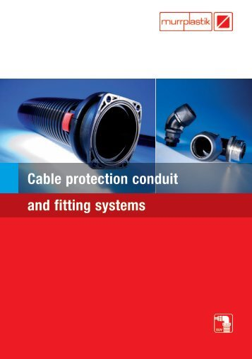 Cable protection conduit and fitting systems - Murrplastik ...