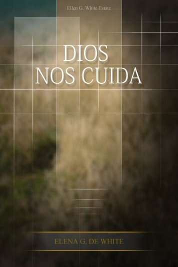 Dios nos Cuida (1991) - Ellen G. White Writings
