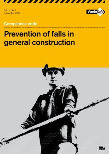 Prevention of falls in general construction - WorkSafe Victoria