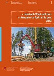 Jahrbuch Wald und Holz - Annuaire La forêt et le ... - Bafu - admin.ch