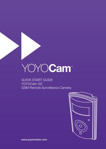 QUICK START GUIDE YOYOCam G2 GSM Remote ... - Yoyomotion