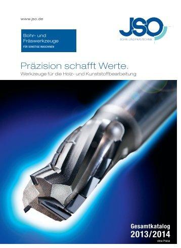 Präzision schafft Werte. 2013/2014 - JSO Bohr