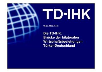 Die TD-IHK: Brücke der bilateralen Wirtschaftsbeziehungen Türkei ...