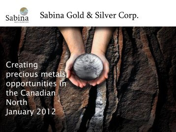 Corporate Presentation - Sabina Gold & Silver Corporation