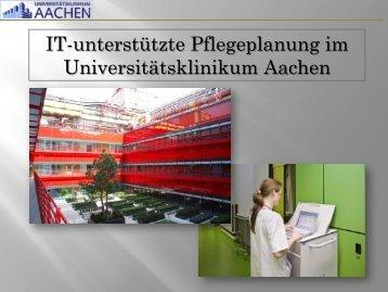 IT-unterstützte Pflegeplanung im Universitätsklinikum Aachen - ZTG