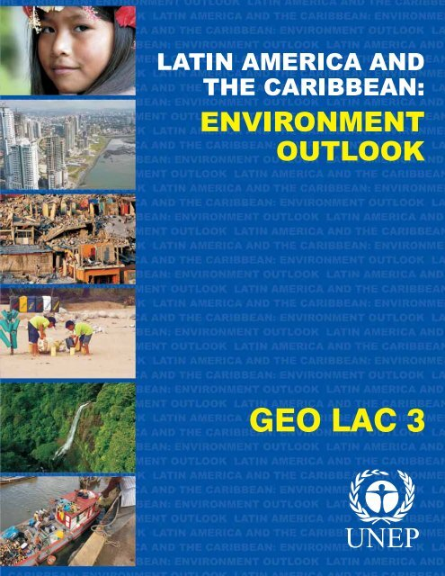 Environment Outlook for Latin America and the Caribbean - UNEP