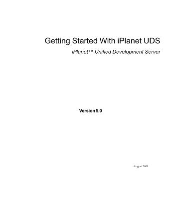 (iPlanet UDS) Getting Started With iPlanet UDS ... - Docs Oracle