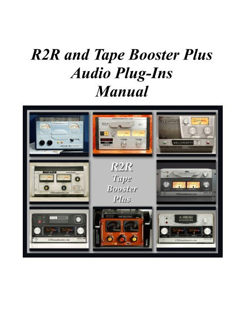R2R and Tape Booster Plus Audio Plug-Ins Manual