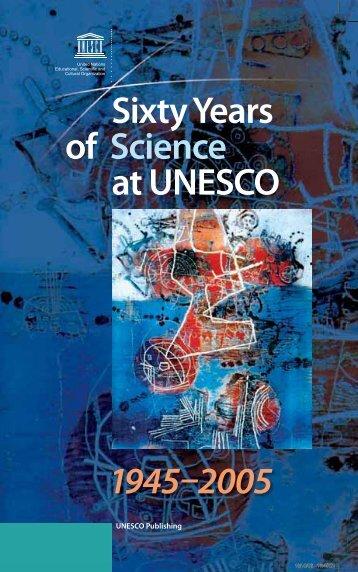Sixty years of science at UNESCO 1945-2005 ... - unesdoc - Unesco