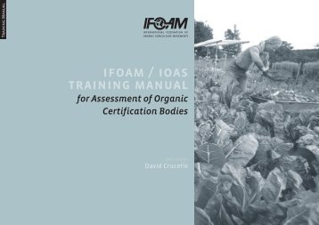 IFOAM/IOAS Training Manual for Assessment of Organic