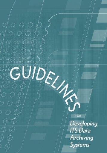 Guidelines for Developing ITS Data Archiving Systems