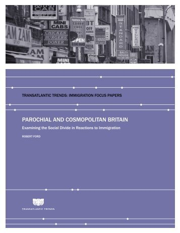 Parochial and cosmoPoliTan BriTain - German Marshall Fund of the ...