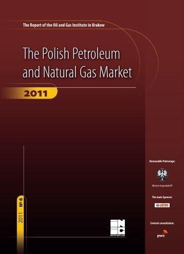 The Polish Petroleum and Natural Gas Market - Instytut Nafty i Gazu