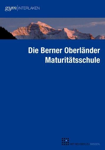 Die Berner Oberländer Maturitätsschule - Gymnasium Interlaken