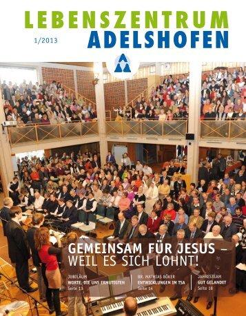 1 / 2013: Gemeinsam für Jesus - Lebenszentrum Adelshofen