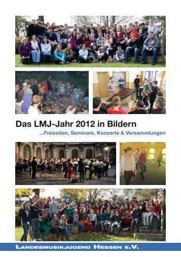 Das LMJ-Jahr 2012 in Bildern - Landesmusikjugend Hessen eV