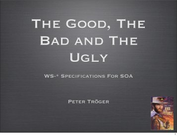 WS-* Specifications For SOA Peter Tröger - Operating Systems and ...