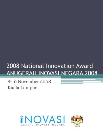 National Innovation Award 2008 ANUGERAH INOVASI NEGARA 2008