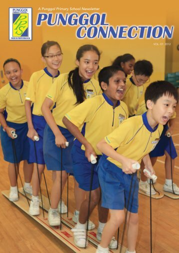 Newsletter VOL. 01 2012 - Punggol Primary School