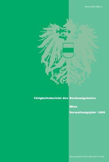 Tätigkeitsbericht des Rechnungshofes Wien Verwaltungsjahr 1999