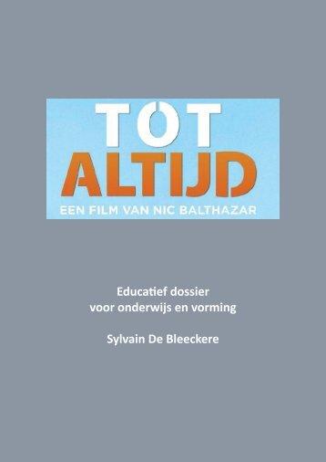 Educatief dossier voor onderwijs en vorming Sylvain De ... - Tot Altijd