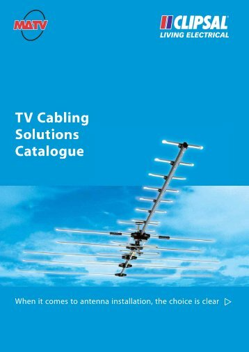 TV Cabling Solutions Catalogue, 11954 (2329 KB) - Clipsal