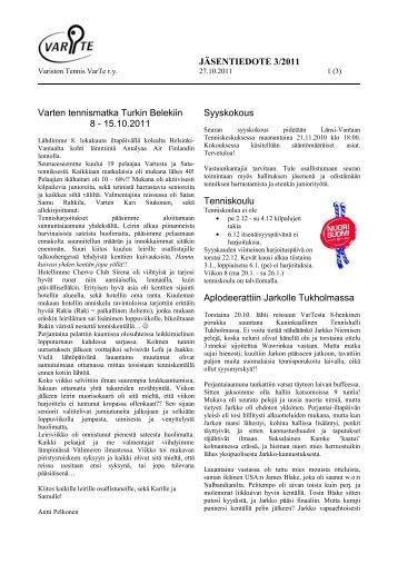 JÄSENTIEDOTE 3/2011 Varten tennismatka Turkin Belekiin 8 ...