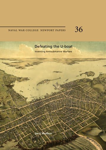 Defeating the U-boat - Naval War College