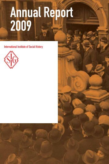 Download annual report 2009 - International Institute of Social History